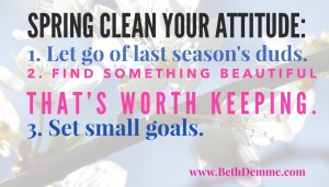 Spring Clean Your Attitude by Beth Demme