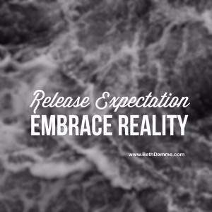 Release Expectation Embrace Reality