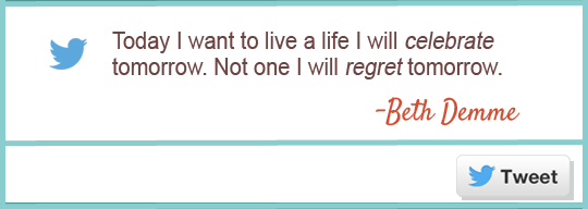 Celebrate Life Not Regret quote