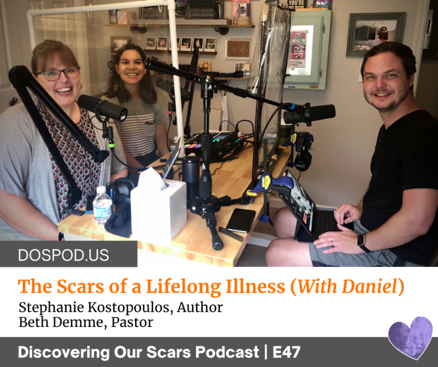 Discovering Our Scars Podcast E47